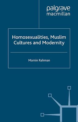 Rahman, Momin - Homosexualities, Muslim Cultures and Modernity, e-kirja