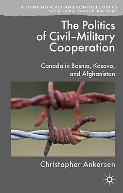 Ankersen, Christopher - The Politics of Civil-Military Cooperation, e-bok