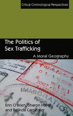 Carpenter, Belinda - The Politics of Sex Trafficking, e-bok