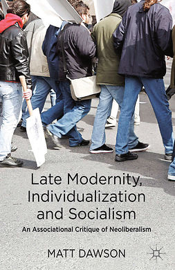 Dawson, Matt - Late Modernity, Individualization and Socialism, ebook
