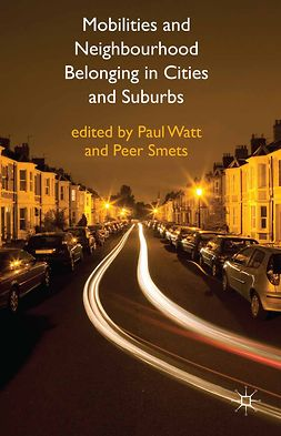 Smets, Peer - Mobilities and Neighbourhood Belonging in Cities and Suburbs, e-bok
