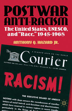 Hazard, Anthony Q. - Postwar Anti-racism, ebook
