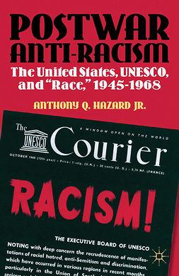Hazard, Anthony Q. - Postwar Anti-racism, ebook