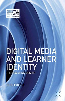 Potter, John - Digital Media and Learner Identity, ebook