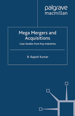 Kumar, B. Rajesh - Mega Mergers and Acquisitions, ebook
