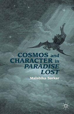 "Sarkar, Malabika - Cosmos and Character in <Emphasis Type=""Italic"">Paradise Lost</Emphasis>, ebook"