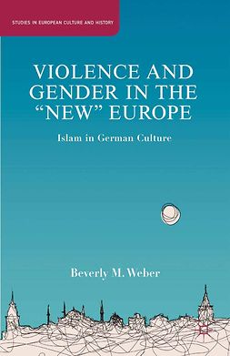 "Weber, Beverly M. - Violence and Gender in the ""New"" Europe, e-kirja"