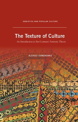 Semenenko, Aleksei - The Texture of Culture, ebook