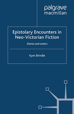 Brindle, Kym - Epistolary Encounters in Neo-Victorian Fiction, e-kirja