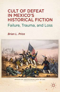 Price, Brian L. - Cult of Defeat in Mexico's Historical Fiction, ebook