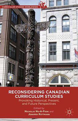 Ng-A-Fook, Nicholas - Reconsidering Canadian Curriculum Studies, ebook