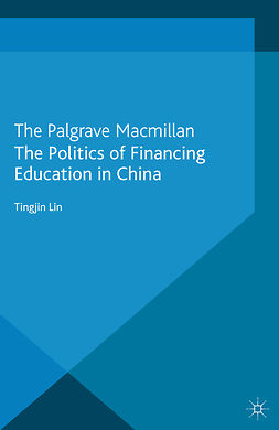 Lin, Tingjin - The Politics of Financing Education in China, ebook