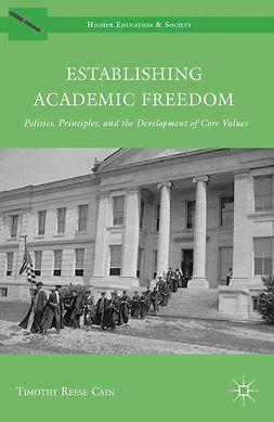 Cain, Timothy Reese - Establishing Academic Freedom, ebook
