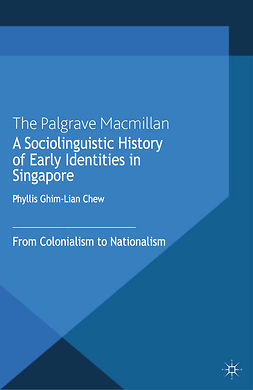 Chew, Phyllis Ghim-Lian - A Sociolinguistic History of Early Identities in Singapore, ebook