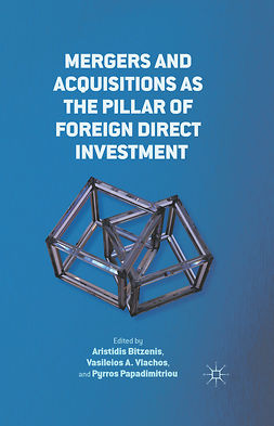 Bitzenis, Aristidis - Mergers and Acquisitions as the Pillar of Foreign Direct Investment, ebook