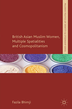Bhimji, Fazila - British Asian Muslim Women, Multiple Spatialities and Cosmopolitanism, e-kirja