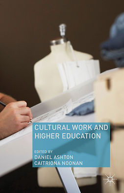 Ashton, Daniel - Cultural Work and Higher Education, ebook