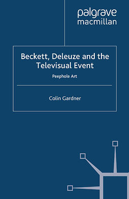 Gardner, Colin - Beckett, Deleuze and the Televisual Event, e-bok