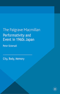 Eckersall, Peter - Performativity and Event in 1960s Japan, ebook
