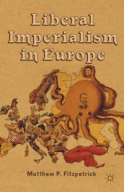 Fitzpatrick, Matthew P. - Liberal Imperialism in Europe, e-bok