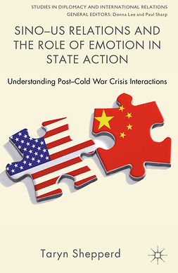 Shepperd, Taryn - Sino-US Relations and the Role of Emotion in State Action, e-kirja