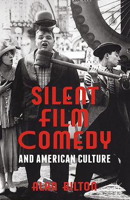 Bilton, Alan - Silent Film Comedy and American Culture, e-bok
