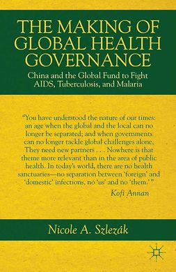 Szlezák, Nicole A. - The Making of Global Health Governance, e-kirja