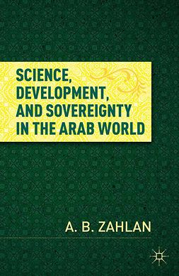 Zahlan, A. B. - Science, Development, and Sovereignty in the Arab World, ebook