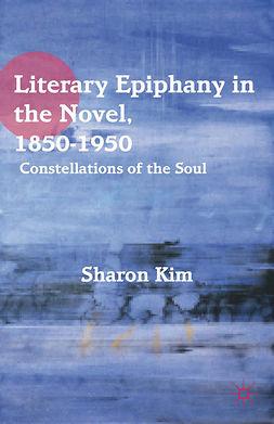 Kim, Sharon - Literary Epiphany in the Novel, 1850–1950, e-kirja