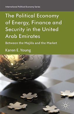 Young, Karen E. - The Political Economy of Energy, Finance and Security in the United Arab Emirates, ebook