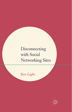 Light, Ben - Disconnecting with Social Networking Sites, ebook
