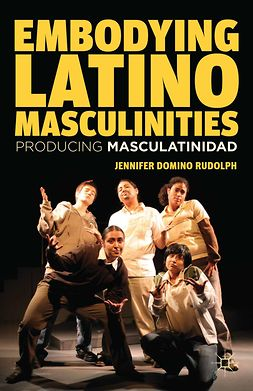 Rudolph, Jennifer Domino - Embodying Latino Masculinities, e-kirja