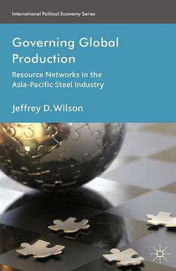 Wilson, Jeffrey D. - Governing Global Production, e-kirja