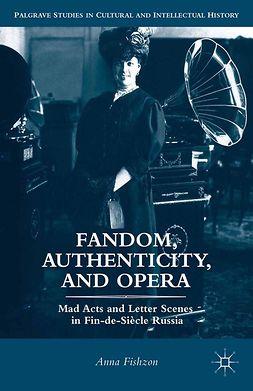 Fishzon, Anna - Fandom, Authenticity, and Opera, e-bok