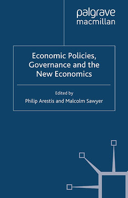 Arestis, Philip - Economic Policies, Governance and the New Economics, e-kirja
