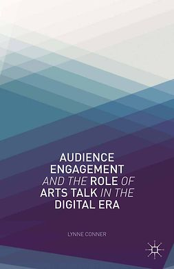 Conner, Lynne - Audience Engagement and the Role of Arts Talk in the Digital Era, ebook