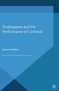 Williams, Deanne - Shakespeare and the Performance of Girlhood, ebook