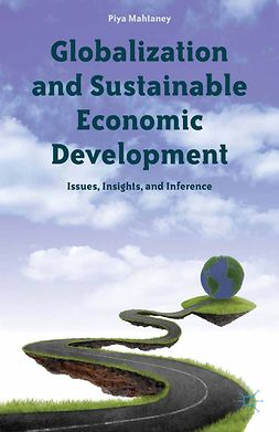 Mahtaney, Piya - Globalization and Sustainable Economic Development, e-bok