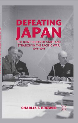 Brower, Charles F. - Defeating Japan, ebook