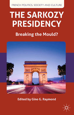 Raymond, Gino G. - The Sarkozy Presidency, ebook