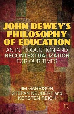 Garrison, Jim - John Dewey's Philosophy of Education, e-kirja