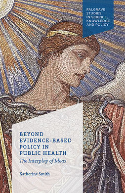Smith, Katherine - Beyond Evidence-Based Policy in Public Health, ebook