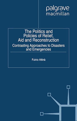 Attinà, Fulvio - The Politics and Policies of Relief, Aid and Reconstruction, ebook