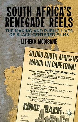 Modisane, Litheko - South Africa's Renegade Reels, ebook