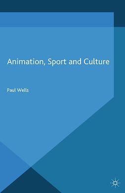 Wells, Paul - Animation, Sport and Culture, ebook