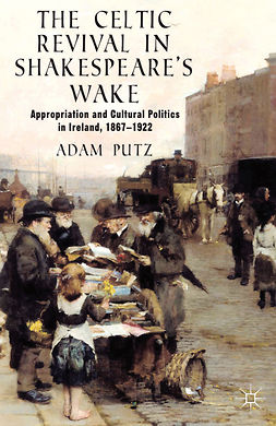 Putz, Adam - The Celtic Revival in Shakespeare's Wake, ebook
