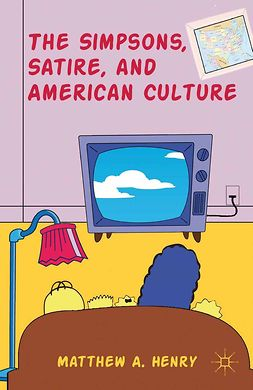 "Henry, Matthew A. - <Emphasis Type=""Italic"">The Simpsons</Emphasis>, Satire, and American Culture, e-bok"