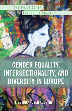 Agustín, Lise Rolandsen - Gender Equality, Intersectionality, and Diversity in Europe, ebook