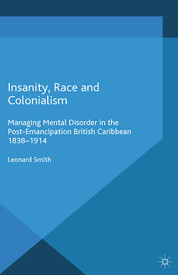 Smith, Leonard - Insanity, Race and Colonialism, ebook