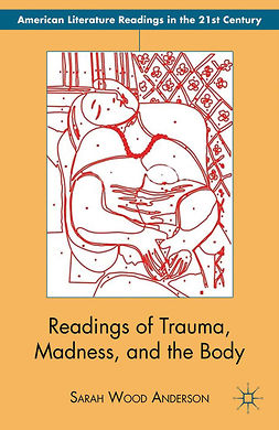 Anderson, Sarah Wood - Readings of Trauma, Madness, and the Body, e-kirja